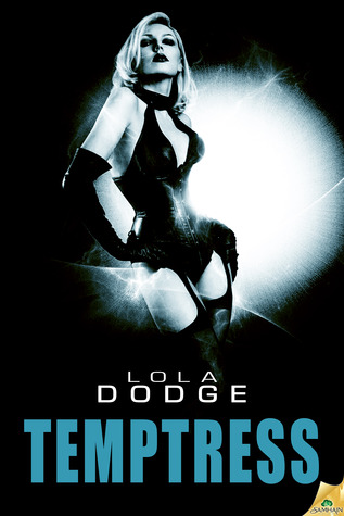 Temptress by Lola Dodge