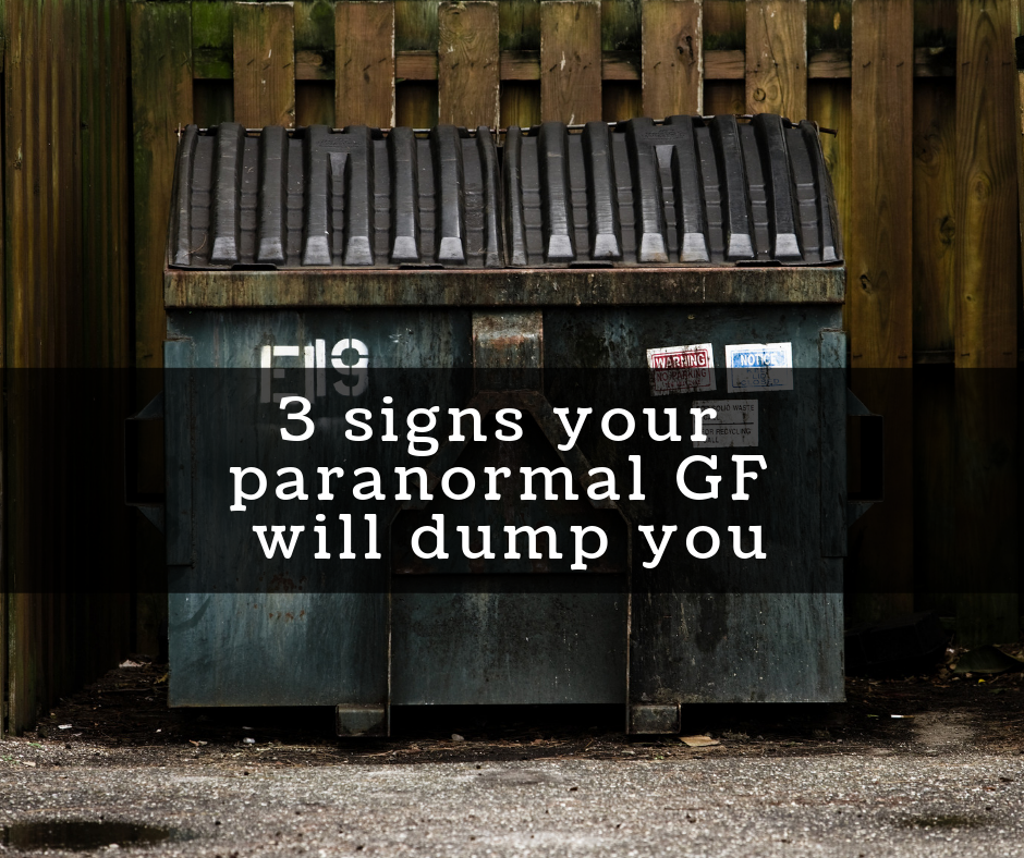 3 Signs Your Paranormal Girlfriend Will Dump You - Monster
